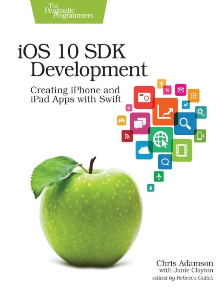 Книга на английском - iOS 10 SDK Development: Creating iPhone and iPad Apps with Swift - обложка книги скачать бесплатно