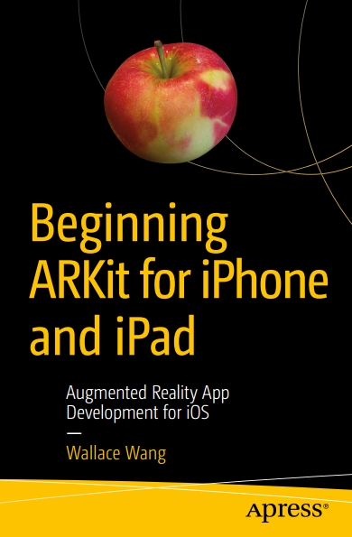 Книга на английском - Beginning ARKit for iPhone and iPad: Augmented Reality App Development for iOS - обложка книги скачать бесплатно