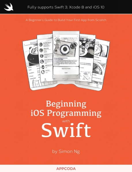 Книга на английском - Beginnong iOS Programming with Swift: A Beginner's Guide to Build Your First App from Scratch (Fully supports Swift 3, Xcode 8 and iOS 10) - обложка книги скачать бесплатно
