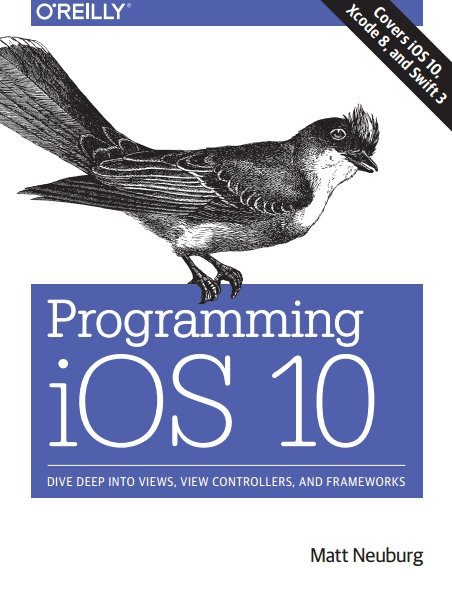 Книга на английском - Programming iOS 10: Dive Deep into Views, View Controllrs, and Frameworks (Seventh Edition - Covers iOS 10, Xcode 8, and Swift 3) - обложка книги скачать бесплатно