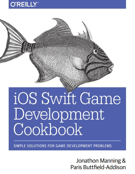 Книга на английском - iOS Swift Game Development Cookbook: Simple Solutions for Game Development Problems - обложка книги скачать бесплатно