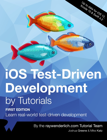 Книга на английском - iOS Test-Driven Development by Tutorials: Learn real-world test-driven development (First Edition - Up to date for iOS 12, Xcode 10 & Swift 4.2) - обложка книги скачать бесплатно