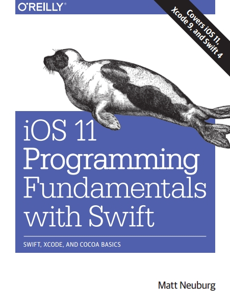 Книга на английском - iOS 11 Programming Fundamentals with Swift: Swift, Xcode, and Cocoa Basics (Covers iOS 11, Xcode 9, and Swift 4) - обложка книги скачать бесплатно