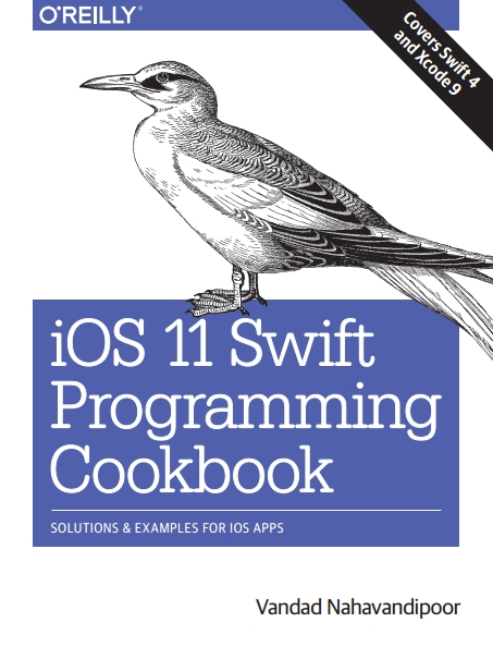 Книга на английском - iOS 11 Swift Programming Cookbook: Solutions & Examples for iOS Apps (Covers Swift 4 and Xcode 9) - обложка книги скачать бесплатно