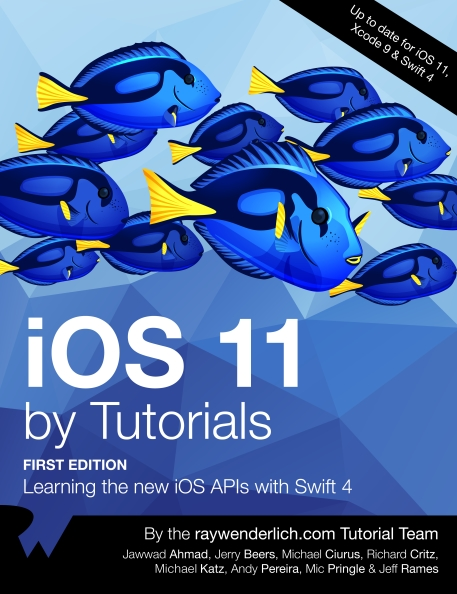 Книга на английском - iOS 11 by Tutorials: Learning the new iOS APIs with Swift 4 (First Edition - Up to date for iOS 11, Xcode 9 & Swift 4) - обложка книги скачать бесплатно