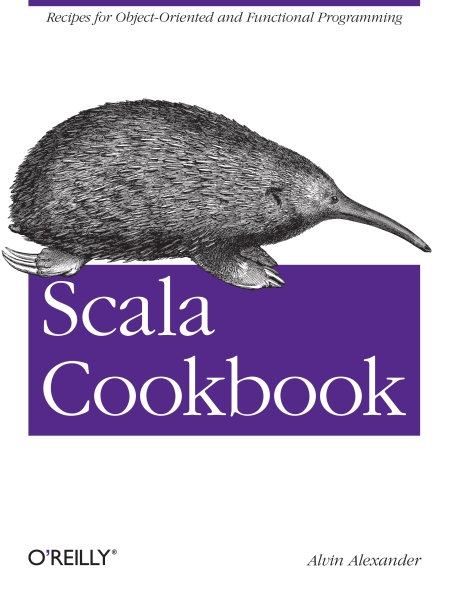 Книга на английском - Scala Cookbook: Recipes for Object-Oriented and Functional Programming - обложка книги скачать бесплатно