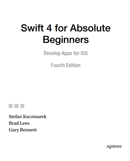 Книга на английском - Swift 4 for Absolute Beginners: Develop Apps for iOS (Fourth Edition) - обложка книги скачать бесплатно