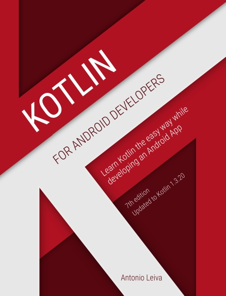 Книга на английском - Kotlin for Android Developers: Learn Kotlin the easy way while deeloping an Android App (7th Edition Updated to Kotlin 1.3.20) - обложка книги скачать бесплатно