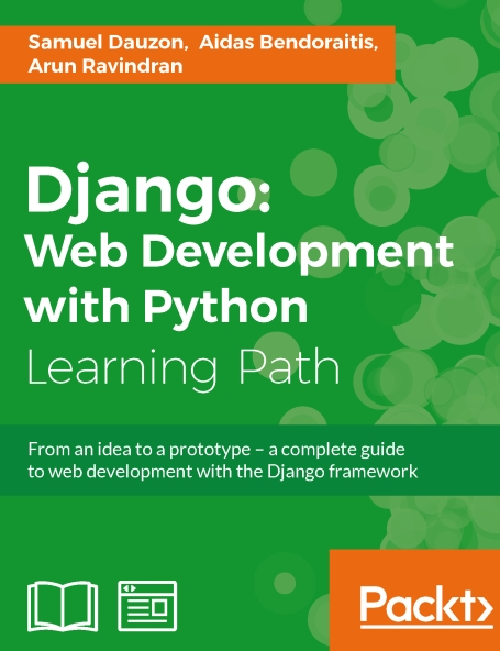Книга на английском - Django: Web Development with Python (Learning Path) From an idea to a prototype - a complete guide to web development with the Django framework - обложка книги скачать бесплатно