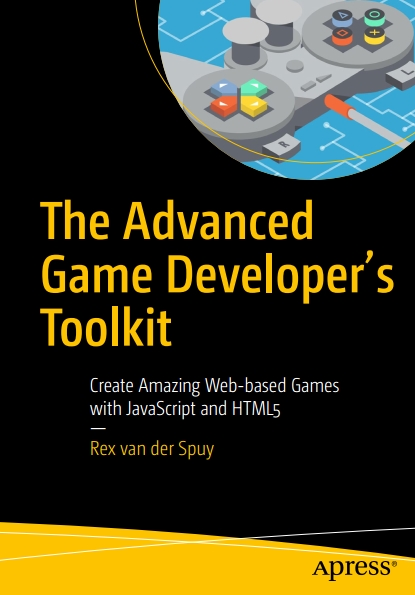 Книга на английском - The Advanced Game Developer's Toolkit: Create Amazing Web-based Games with JavaScript and HTML5 - обложка книги скачать бесплатно
