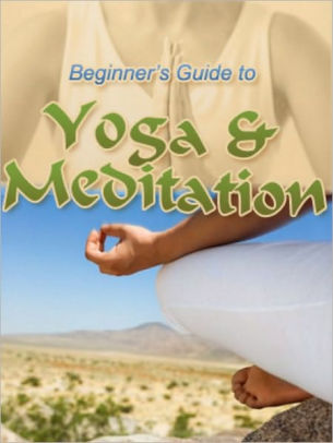 Книга на английском - Beginner's Guide to Yoga and Meditation by Top Self-Improvement Products - обложка книги скачать бесплатно