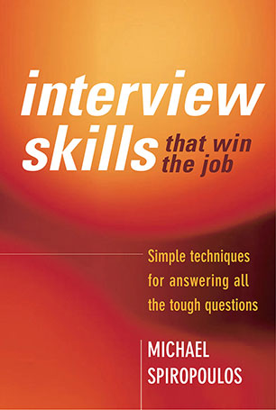 Книга на английском - Interview Skills that Win the Job: Simple Techniques for Answering All the Tough Questions by Michael Spiropoulos - обложка книги скачать бесплатно
